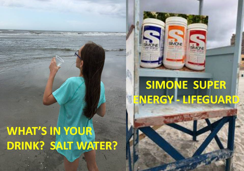 WHAT'S IN YOUR DRINK? SALT WATER? – SIMONE SUPER ENERGY NUTRITIONAL HYDRATION LIFEGUARD