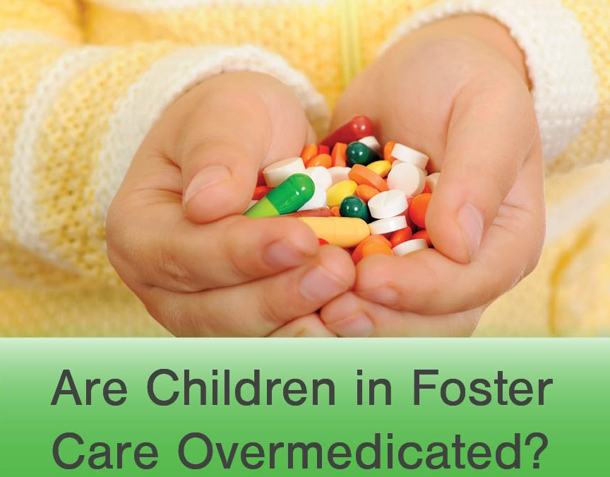 "FOSTER CHILDREN GIVEN PSYCHOTROPIC DRUGS ""NOT FOR TREATMENT BUT TO CONTROL BEHAVIOR"""